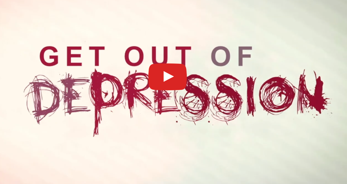 Get Out of Depression 16/04/2020